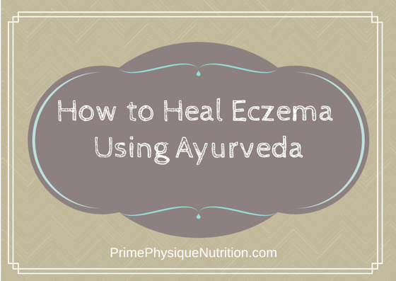 how to heal eczema using ayurveda