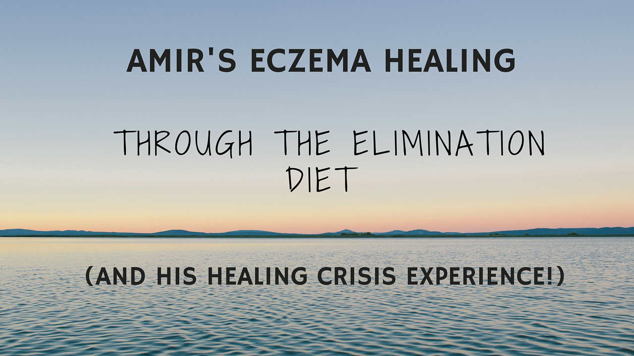 Amir's Eczema Healing Through The Elimination Diet