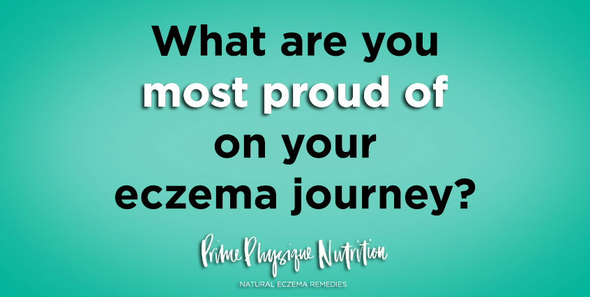 what are you most proud of on your eczema journey